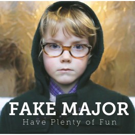 Fake Major - Have Plenty Of Fun CD