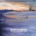 Dead Flowers - Midnight At The Wheel Club CD