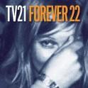 TV21 - Forever 22 CD