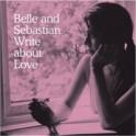 Belle & Sebastian - Write about Love vinyl (2014 reissue)