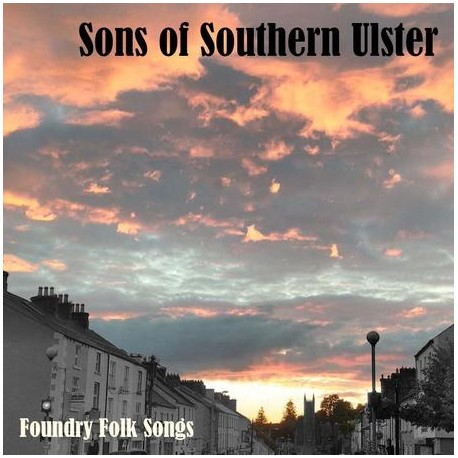 Sons of Southern Ulster - Foundry Folk Songs CD