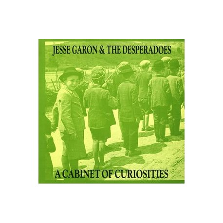 Jesse Garon + The Desperadoes ‎– A Cabinet Of Curiosities