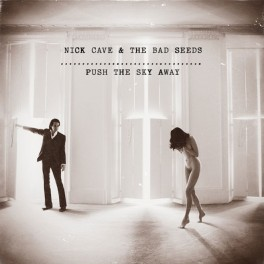 Nick Cave - Push The Sky Away CD
